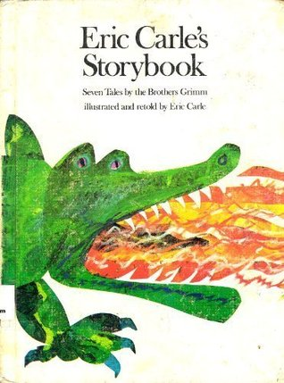 Eric Carle's Storybook: Seven Tales by the Brothers Grimm