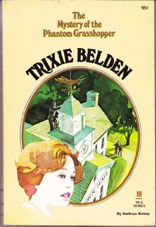 Trixie Belden and the Mystery of the Phantom Grasshopper by Kathryn Kenny