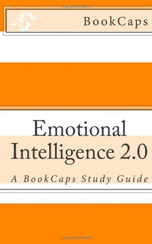 Emotional Intelligence 2.0: A BookCaps Study Guide