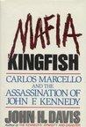 Mafia Kingfish: Carlos Marcello and the Assassination of John F. Kennedy