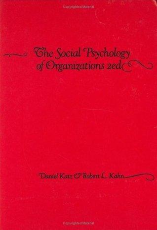 The Social Psychology of Organizations by Daniel Katz