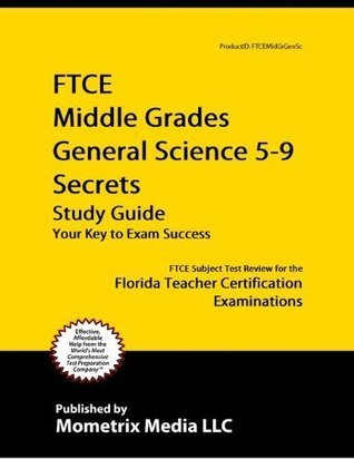 FTCE Middle Grades General Science 5-9 Secrets Study Guide: FTCE Test Review for the Florida Teacher Certification Examinations