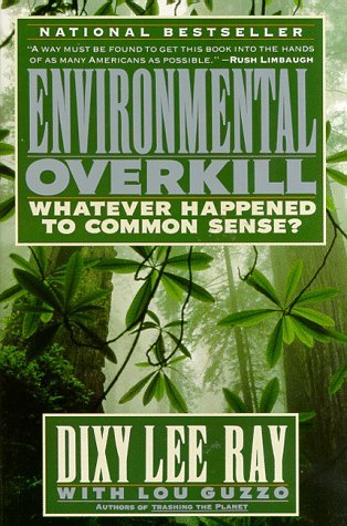 Environmental Overkill: Whatever Happened to Common Sense?