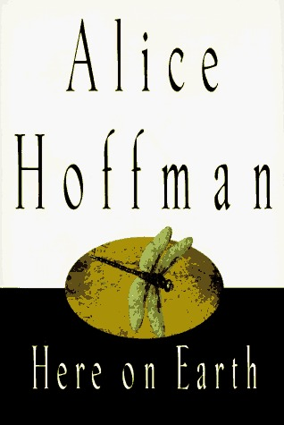 Here on Earth by Alice Hoffman