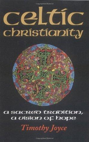 Celtic Christianity by Timothy J. Joyce