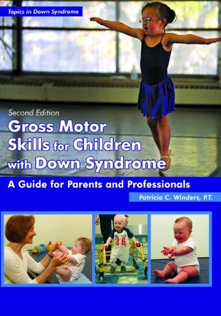 Free Epub Book Gross Motor Skills for Children with Down Syndrome: A Guide for Parents and Professionals