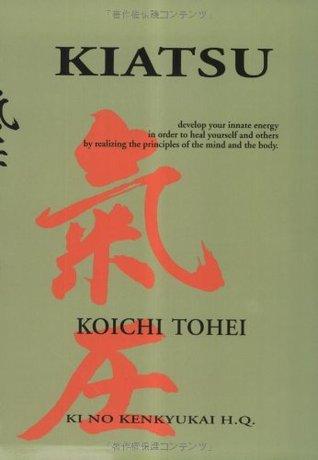 Kiatsu by Koichi Tohei