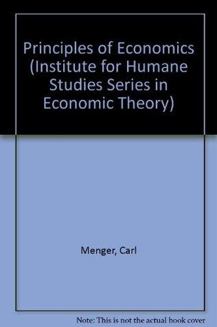 Principles of Economics (Institute for Humane Studies Series in Economic Theory)