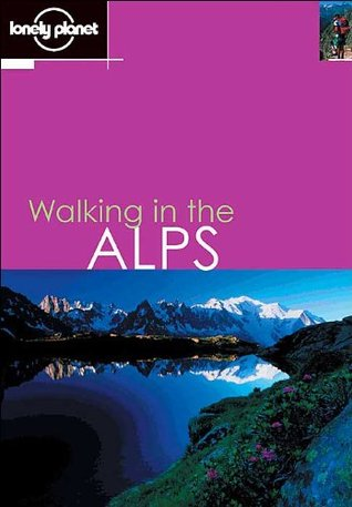 Lonely Planet Walking in the Alps