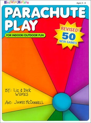 Parachute Play Revised & Expanded by Liz Wilmes