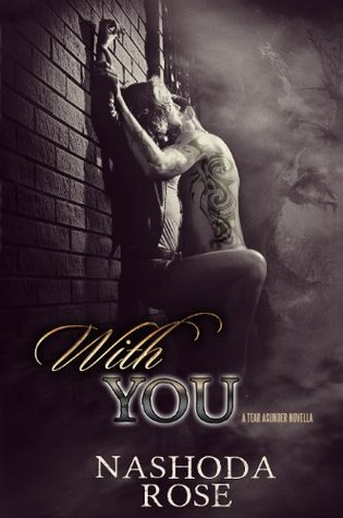 With You (Tear Asunder, #0.5) by Nashoda Rose