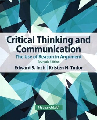 Critical Thinking and Communication: The Use of Reason in Argument, 7/e
