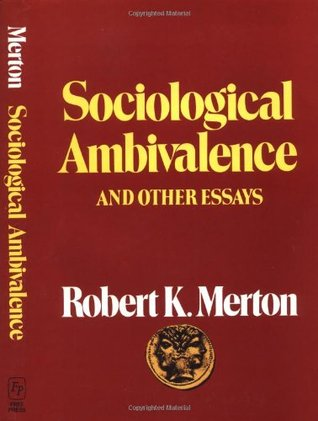 Sociological Ambivalence and Other Essays