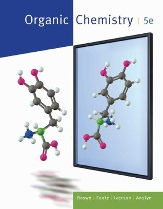 Study Guide with Student Solutions Manual for Brown/Iverson/Ansyln/Foote S Organic Chemistry, 5th