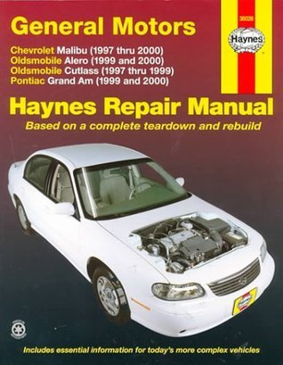 GM: Malibu, Alero, Cutlass & Grand Am, '97'00 (Haynes Automotive Repair Manual Series)