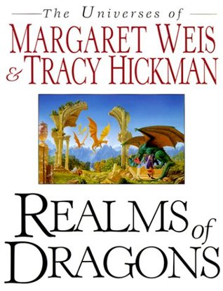 Realms of Dragons: The Universes of Margaret Weis and Tracy Hickman Book Cover