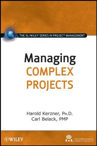 Managing Complex Projects (The IIL/Wiley Series in Project Management)