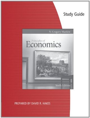 study guide for mankiw s principles of economics 6th by n gregory rh goodreads com David Hake MN