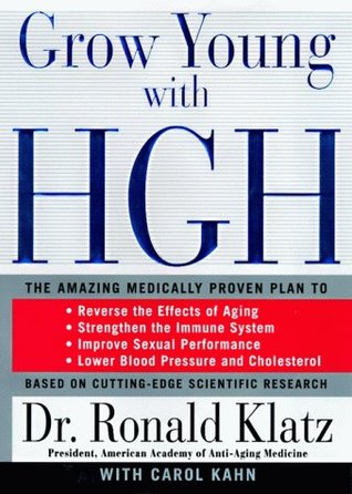 Grow Young with HGH by Ronald Klatz
