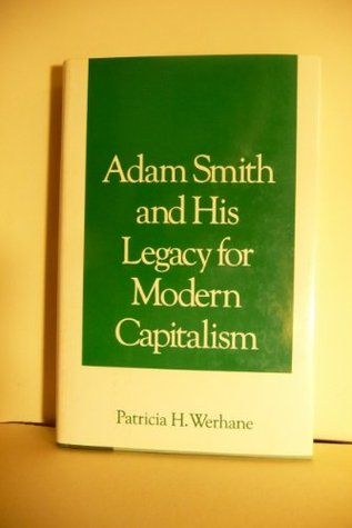 Adam Smith and His Legacy for Modern Capitalism
