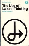 Use Of Lateral Thinking by Edward de Bono