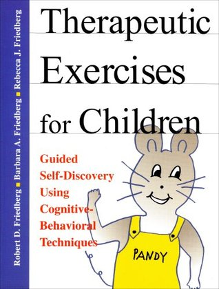 Therapeutic Exercises for Children: Guided Self-Discovery Using Cognitive-Behavioral Techniques EPUB FB2 978-1568870656 por Robert D. Friedberg