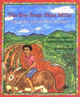The Boy from Nine Miles: The Early Life of Bob Marley