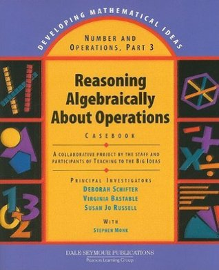 Number and Operations, Part 3: Reasoning Algebraically about Operations Casebook