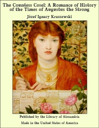 The Countess Cosel: A Romance of History of the Times of Augustus the Strong