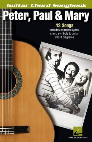 Peter, Paul & Mary Guitar Chord Songbook