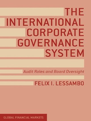 The International Corporate Governance System: Audit Roles and Board Oversight