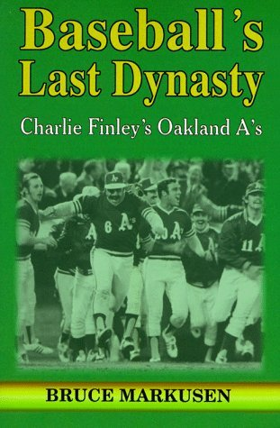 Ebook Baseball's Last Dynasty: The Oakland A's by Bruce Markusen read!
