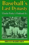 Baseball's Last Dynasty by Bruce Markusen