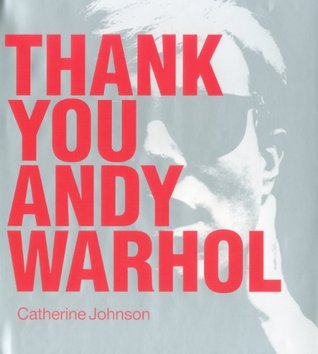 Ebook Thank You Andy Warhol by Catherine  Johnson TXT!