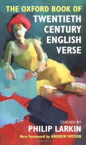 The Oxford Book of Twentieth Century English Verse by Andrew Motion