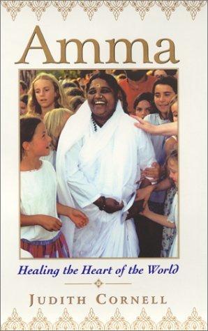 Amma: Healing the Heart of the World