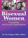 Bisexual Women: Friendship and Social Organization