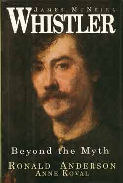 James McNeill Whistler: Beyond the Myth