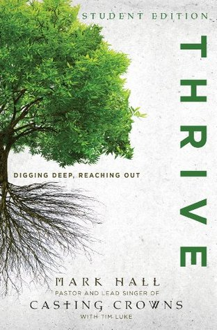 Ebook Thrive Student Edition: Digging Deep, Reaching Out by Mark Hall DOC!