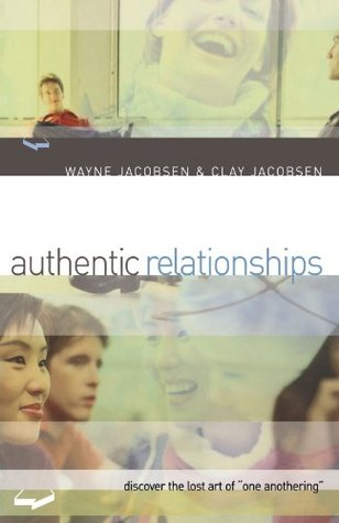 Authentic Relationships by Wayne Jacobsen