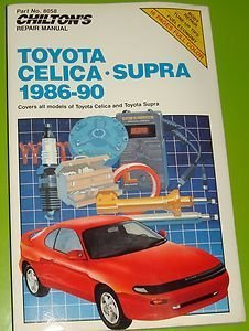 Chilton's Repair Manual: Toyota Celica Supra, 1986-90 : Covers All Models of Toyota Celica and Toyota Supra (Chilton's Repair Manual