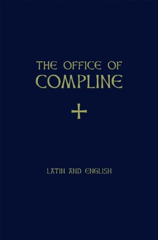 The Office of Compline in Latin and English