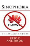 Sinophobia: The Huawei Story