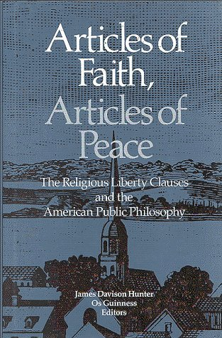 Articles of Faith, Articles of Peace by James Davison Hunter