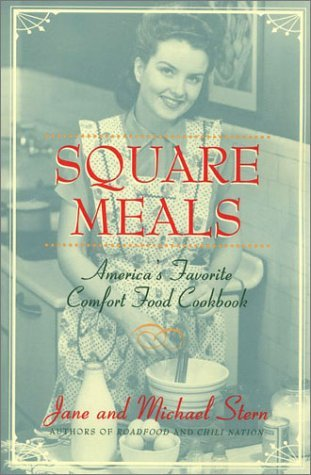 Ebook Square Meals: America's Favorite Comfort Cookbook by Jane Stern read!