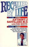 Recalled by Life by Anthony J. Sattilaro