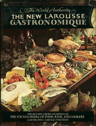 The new larousse gastronomique the encyclopedia of food wine cookery by prosper montagn - Edition larousse cuisine ...