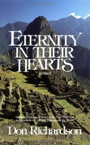 Eternity in Their Hearts:Startling Evidence of Belief in the One True God in Hundreds of Cultures Throughout the World