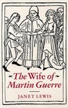 The Wife of Martin Guerre by Janet Lewis