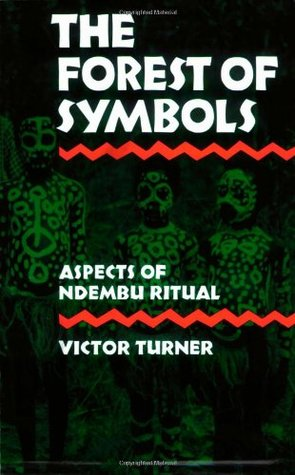 The Forest of Symbols by Victor Turner